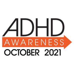 ADHD Awareness Month 2021