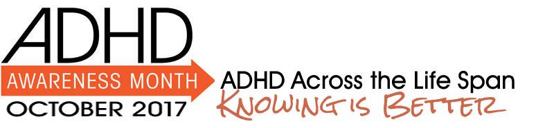 ADHD Awareness Month – October 2017