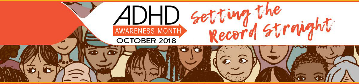 ADHD Awareness Month – October 2018