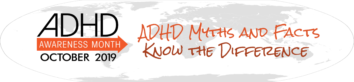 ADHD Awareness Month – October 2019