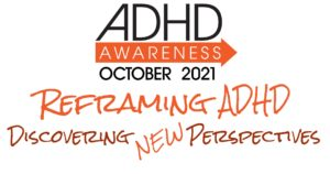 ADHD Awareness Month 2021 with theme